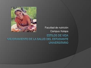 ESTILOS DE VIDA mejoramiento de la salud del estudiante universitario