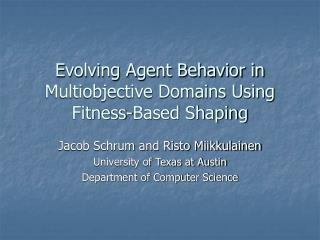 Evolving Agent Behavior in Multiobjective Domains Using Fitness-Based Shaping