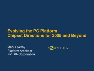 Evolving the PC Platform Chipset Directions for 2005 and Beyond