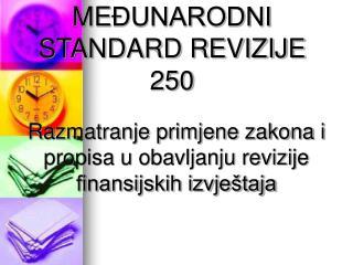 ME ĐUNARODNI STANDARD REVIZIJE 250