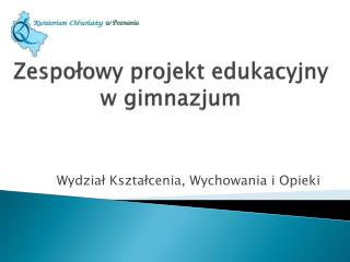 Zespołowy projekt edukacyjny w gimnazjum