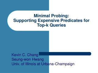 Minimal Probing: Supporting Expensive Predicates for Top-k Queries