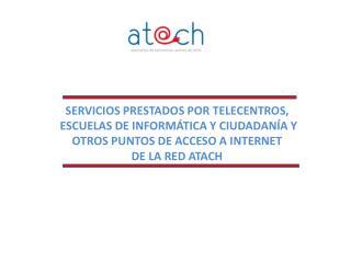 SERVICIOS PRESTADOS POR TELECENTROS,  ESCUELAS DE INFORMÁTICA Y CIUDADANÍA Y
