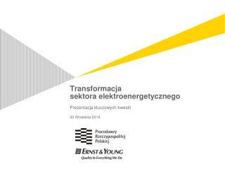 Transformacja sektora elektroenergetycznego Prezentacja kluczowych kwestii