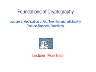 Lecturer: Moni Naor