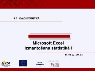 Microsoft Excel izmantošana statistikā I