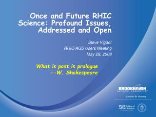 Once and Future RHIC Science: Profound Issues, Addressed and Open