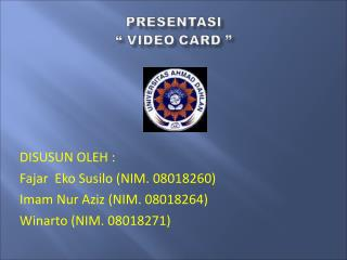 DISUSUN OLEH : Fajar  Eko Susilo (NIM. 08018260) Imam Nur Aziz (NIM. 08018264)