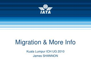 Migration & More Info