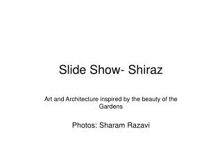 Slide Show- Shiraz