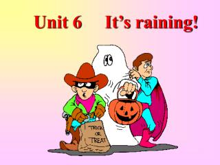 Unit 6     It's raining!