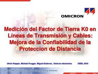 Ulrich Klapper, Michael Krugger, Miguel Gutierrez , Omicron electronics           CIDEL 2010