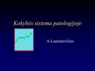 Kokybes sistema patologijoje