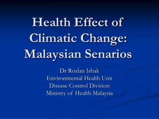 Health Effect of Climatic Change: Malaysian Senarios
