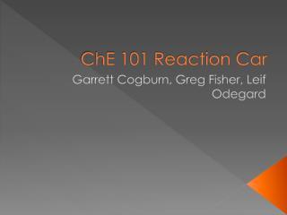 ChE  101 Reaction Car