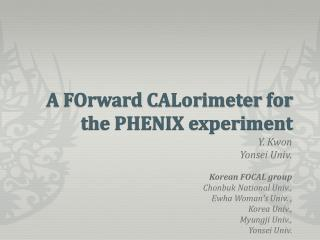 A  FOrward CALorimeter  for the PHENIX experiment
