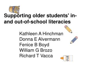 Supporting older students' in- and out-of-school literacies              Kathleen A Hinchman