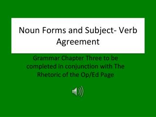 Noun Forms and Subject- Verb Agreement