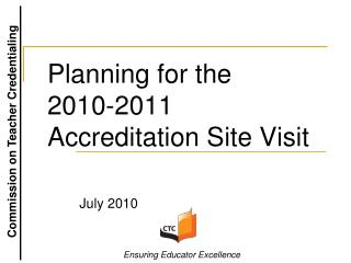 Planning for the  2010-2011 Accreditation Site Visit