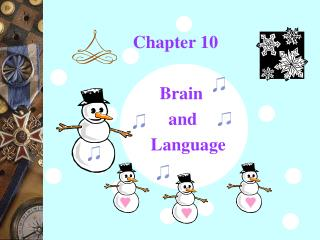 Chapter 10                       Brain                          and                      Language