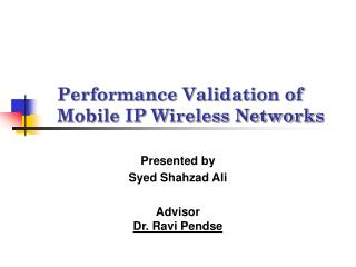 Performance Validation of Mobile IP Wireless Networks