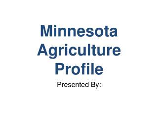 Minnesota  Agriculture Profile