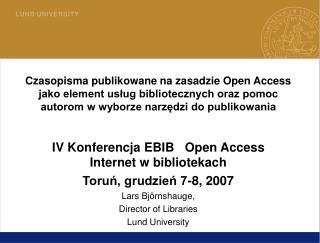 IV Konferencja EBIB   Open Access  Internet w bibliotekach Toruń, grudzień 7-8, 2007