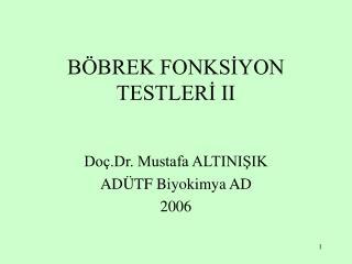 BÖBREK FONKSİYON TESTLERİ II