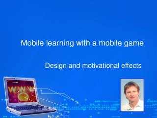 Mobile learning with a mobile game