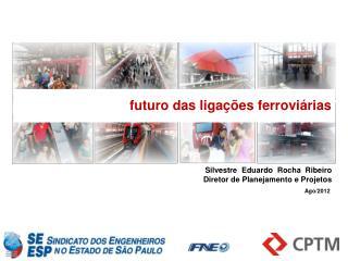 Silvestre  Eduardo  Rocha  Ribeiro Diretor de Planejamento e Projetos