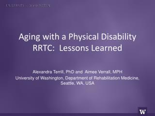 Aging with a Physical Disability RRTC:  Lessons Learned
