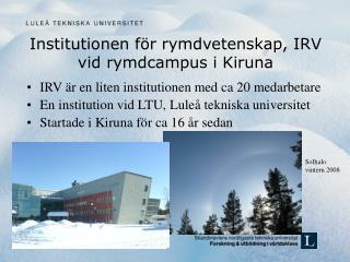 Institutionen f�r rymdvetenskap, IRV vid rymdcampus i Kiruna