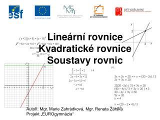 Lineární rovnice Kvadratické rovnice Soustavy rovnic