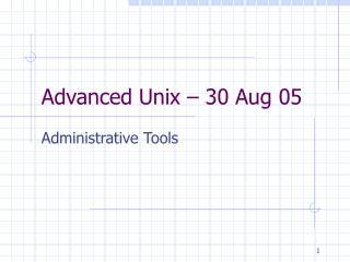 Advanced Unix – 30 Aug 05