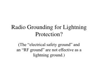 Radio Grounding for Lightning Protection?