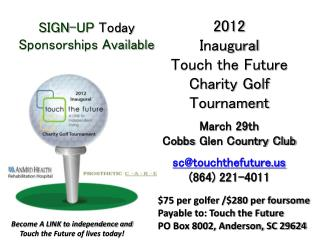 2012 Inaugural  Touch the Future Charity Golf Tournament March 29th Cobbs  Glen Country Club