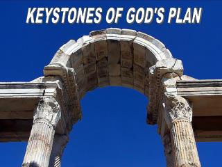 KEYSTONES OF GOD'S PLAN