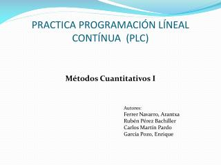 PRACTICA PROGRAMACIÓN LÍNEAL CONTÍNUA  (PLC)