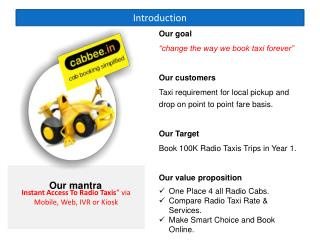 """Our goal """"change the way we book taxi forever"""" Our customers"""