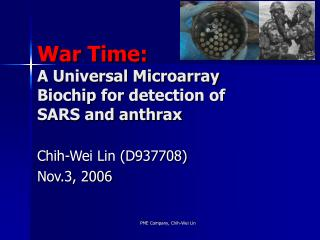 War Time: A Universal Microarray Biochip for detection of  SARS and anthrax