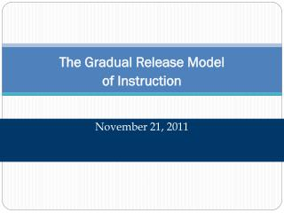 The Gradual Release Model  of Instruction