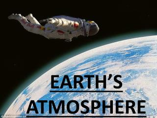 EARTH�S ATMOSPHERE