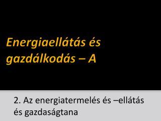 Energiaellátás és gazdálkodás – A