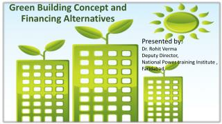 Green Building Concept and Financing Alternatives