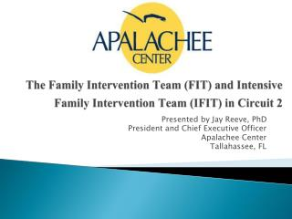 The Family Intervention Team FIT and Intensive Family Intervention Team IFIT in Circuit 2