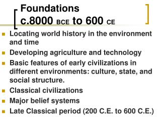 Foundations c.8000  BCE  to 600  CE