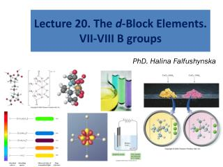 Lecture 20. The  d -Block Elements. VII-VIII B groups