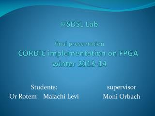HSDSL Lab final presentation CORDIC implementation on FPGA winter 2013-14