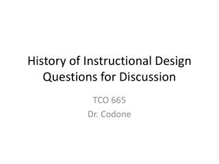 History of Instructional Design Questions for Discussion