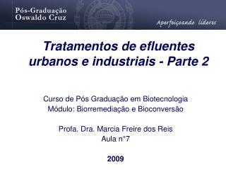 Tratamentos de efluentes urbanos e industriais - Parte 2